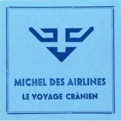 Michel Des Airlines – Le Voyage Cranien