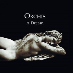 Orchis – A Dream