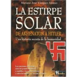 La Estirpe Solar (Hermeticaciencia Oculta) de  M. j. Vazquez Alonso