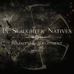 In Slaughter Natives ‎– Insanity & Treatment