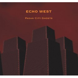 Echo West – Pagan City Ghosts
