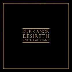 Rukkanor – Desireth (United We Stand)