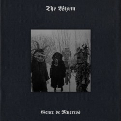 The Wyrm - Gente de Muertos