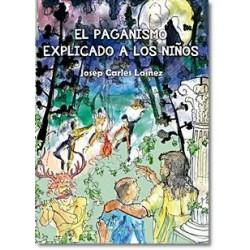 EL PAGANISMO EXPLICADO A LOS NIÑOS por Josep Carles Laínez