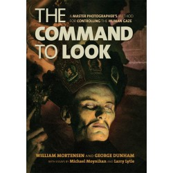 The Command to Look: A Master Photographer s Method for Controlling the Human Gaze (Paperback