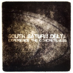 South Saturn Delta ‎– Experience The Concreteness