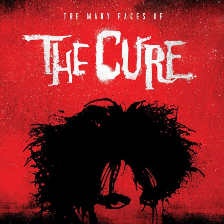 The Many Faces Of The Cure (A Journey Through The Inner World Of The Cure)
