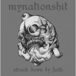 Mynationshit - Struck down by Faith