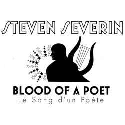"STEVEN SEVERIN - Blood Of The Poet ""Le Sang d'Un Poète"""