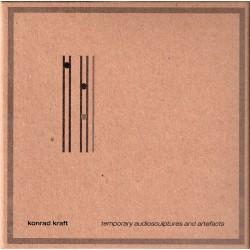 Konrad Kraft –Temporary Audiosculptures And Artefacts
