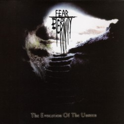 Fear Of Eternity ‎– The Evocation Of The Unseen