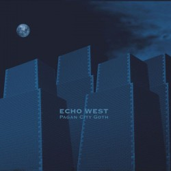 Echo West ‎– Pagan City Goth