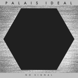 Palais Ideal – No Signal