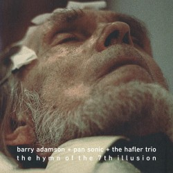 Barry Adamson + Pan Sonic + The Hafler Trio – The Hymn Of The 7th Illusion