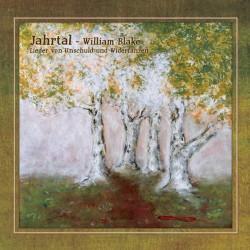JAHRTAL - William Blake / Lieder von Unschuld und Widerfahren