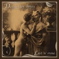 Défilé Des Âmes –Lust 'N' Stone