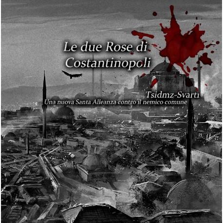 TSIDMZ, Svart1 – Le due Rose di Costantinopoli