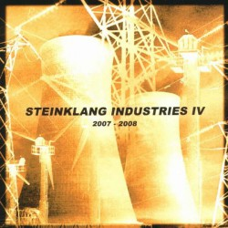 Various –Steinklang Industries IV 2007-2008