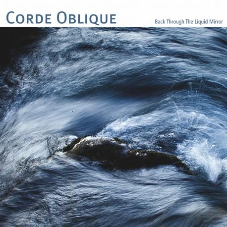 Corde Oblique – Back Through The Liquid Mirror