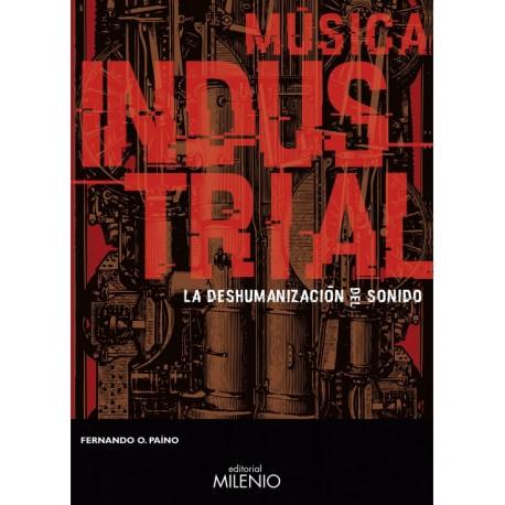 Música industrial - La deshumanización del sonido por Fernando O. Paíno
