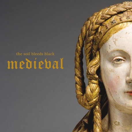 The Soils Bleeds Black - Medieval
