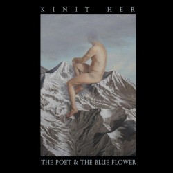 Kinit Her ‎– The Poet & The Blue Flower (Vinyl, LP)