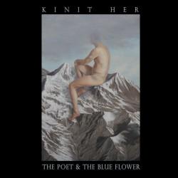 Kinit Her – The Poet & The Blue Flower (Vinyl, LP)