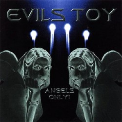 Evils Toy – Angels Only!