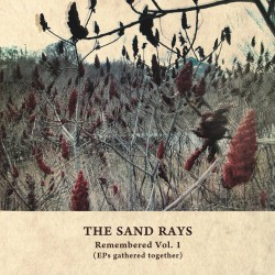 The Sand Rays ‎– Remembered...
