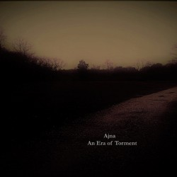 Ajna ‎– An Era Of Torment