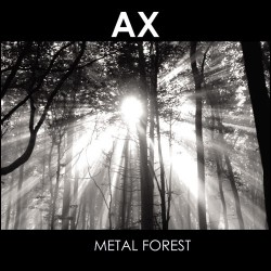 AX –Metal Forest
