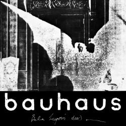 Bauhaus – Bela Lugosi's...