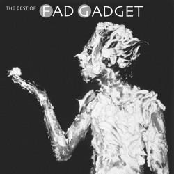 Fad Gadget – The Best Of...