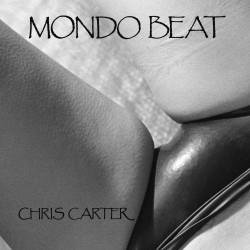 Chris Carter – Mondo Beat...