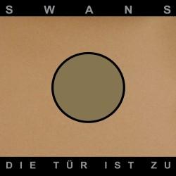 Swans – Die Tür Ist Zu (2...