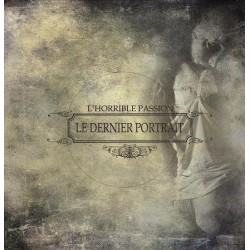 L'Horrible Passion – Le Dernier Portrait