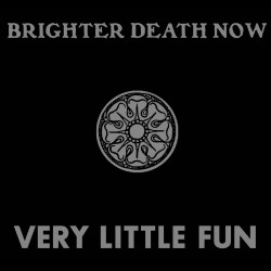 Brighter Death Now ‎– Very...
