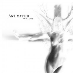 Antimatter ‎– Saviour...