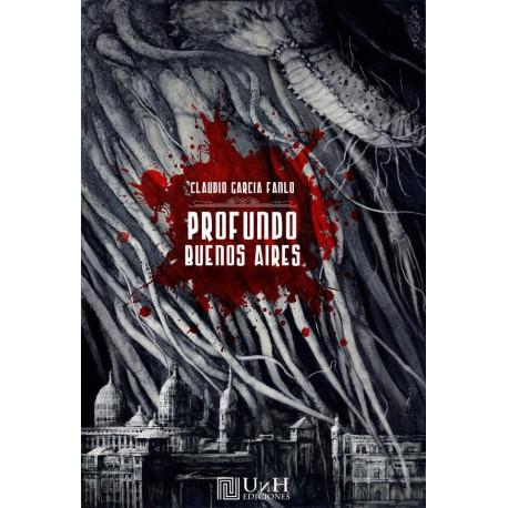 Profundo Buenos Aires - Un libro de Claudio García Fanlo