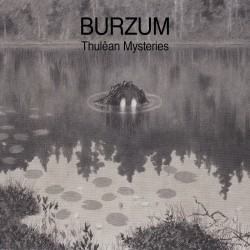 Burzum – Thulêan Mysteries
