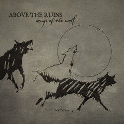 Above The Ruins ‎– Songs Of...