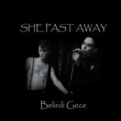 She Past Away – Belirdi Gece