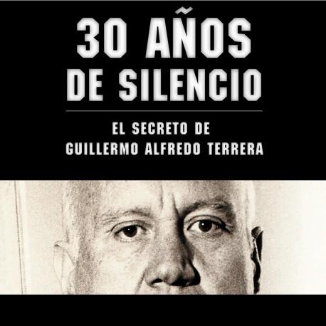30 Años de Silencio: El Secreto de Guillermo Alfredo Terrera