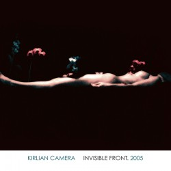Kirlian Camera - Invisible...