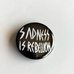 Pin Sadness is Rebellion