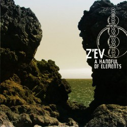 Z'EV – A Handful Of Elements