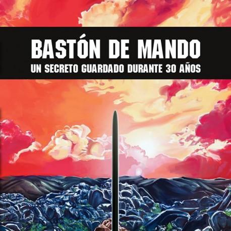 Bastón de Mando, un secreto guardado durante 30 años