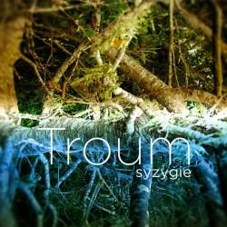 Troum – Syzygie