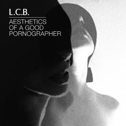 L.C.B. ‎– Aesthetics Of A Good Pornographer