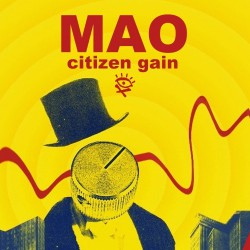 M.A.O. ‎– Citizen Gain